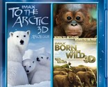 To the Arctic / Born to Be Wild (IMAX 3D Double Feature) [Blu-ray 3D + Blu-ray]