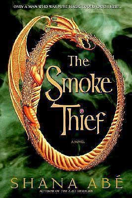 The Smoke Thief by Shana Abe (2005, Hardcover)