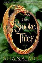The Smoke Thief by Shana Abe (2005, Hardcover) - $15.00