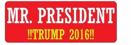 Mr. President Magnet  2016  3x8 Trump President Magnet Decal - $6.99