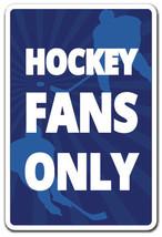HOCKEY FANS ONLY Novelty Sign sports hockey gam... - $7.90