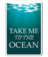 TAKE ME TO THE OCEAN Novelty Sign water swim fi... - $7.90
