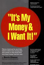 It's My Money & I want It by Harris Glasser - $2.50
