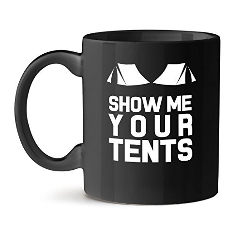 Primary image for Show me Your Tents Office Unique Gift Tea Coffee Black Mug 11OZ