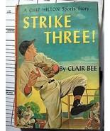 "CHIP HILTON SPORTS STORY ""STRIKE THREE"" #3 BY CLAIR BEE, GOOD - $8.60"