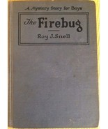 """""""THE FIREBUG"""" BY ROY J. SNELL BOOK, A MYSTERY FOR BOYS', COPYRIGHT 1925 - $9.49"""