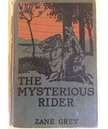 """""""THE MYSTERIOUS RIDER"""" BY ZANE GREY HARDCOVER BOOK, WESTERN, COPYRIGHT 1921 - $5.89"""