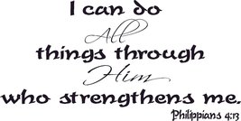 An item in the Everything Else category: Philippians 4:13, Vinyl Wall Art, I Can Do All Things Through Christ Who Strengt