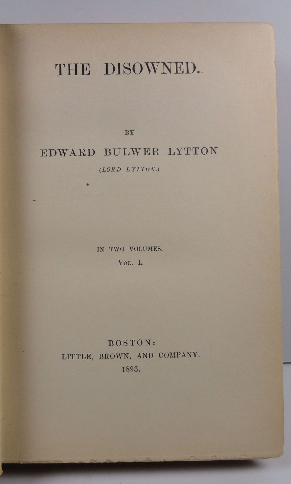 The Disowned Volume 1 Edward Bulwer Lytton 1893 Little Brown