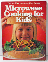 Microwave Cooking For Kids Cookbook By Better Homes And Gardens Vintage  - $8.00