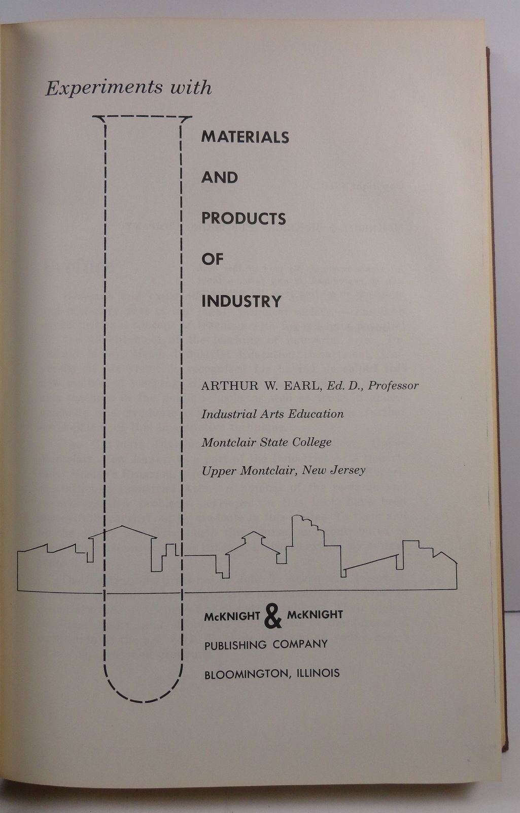 Experiments with Materials of Industry Arthur W. Earl 1960