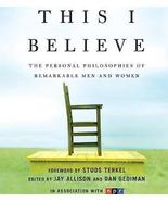 This I Believe : The Personal Philosophies of Remarkable Men and Women - $16.95