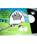 """Let's Go """"Out Behind the Barn"""" with the... Swiss Girls [Vinyl] - $7.00"""