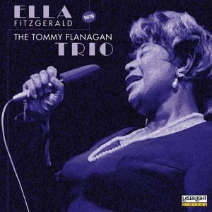 Ella Fitzgerald with The Tommy Flanagan Trio [Audio CD] Ella Fitzgerald