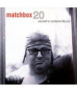 Yourself or Someone Like You [Audio CD] Matchbox Twenty - $2.00