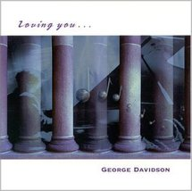 Loving You [Audio CD] Davidson, George - $1.00