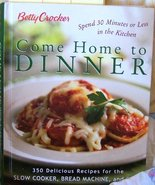 Betty Crocker Come Home To Dinner: 350 Delicious Recipes For The Slow Co... - $20.03