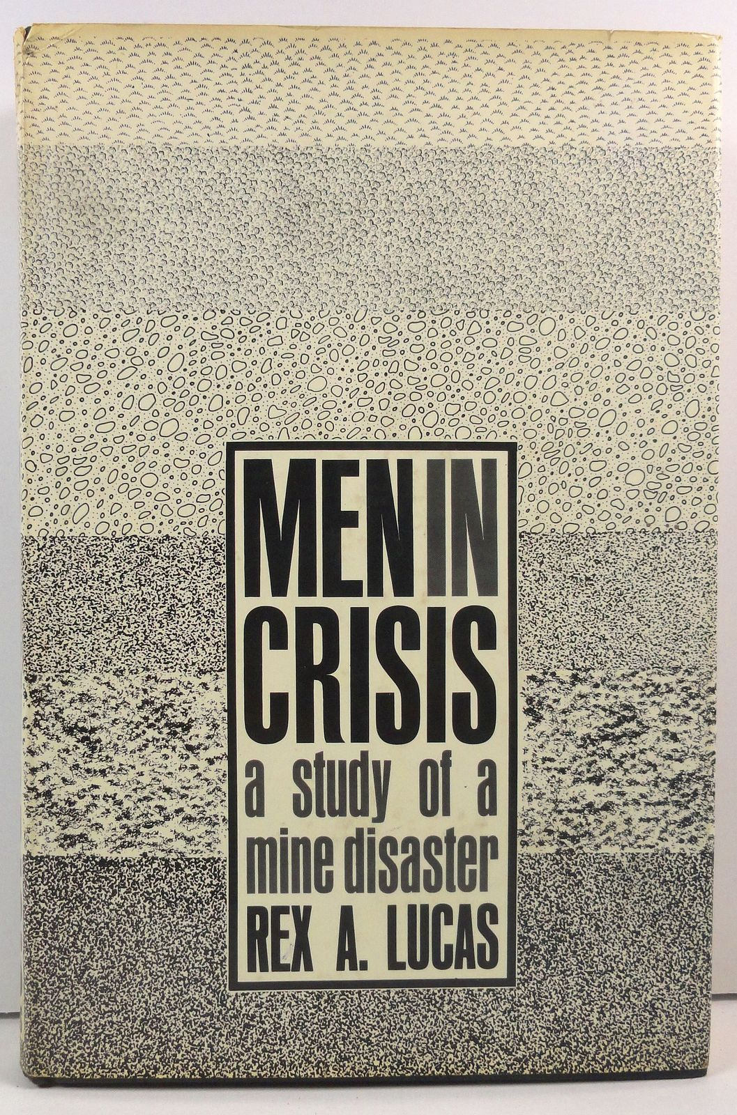 Primary image for Men in Crisis A Study of a Mine Disaster Rex A Lucas HC/DJ
