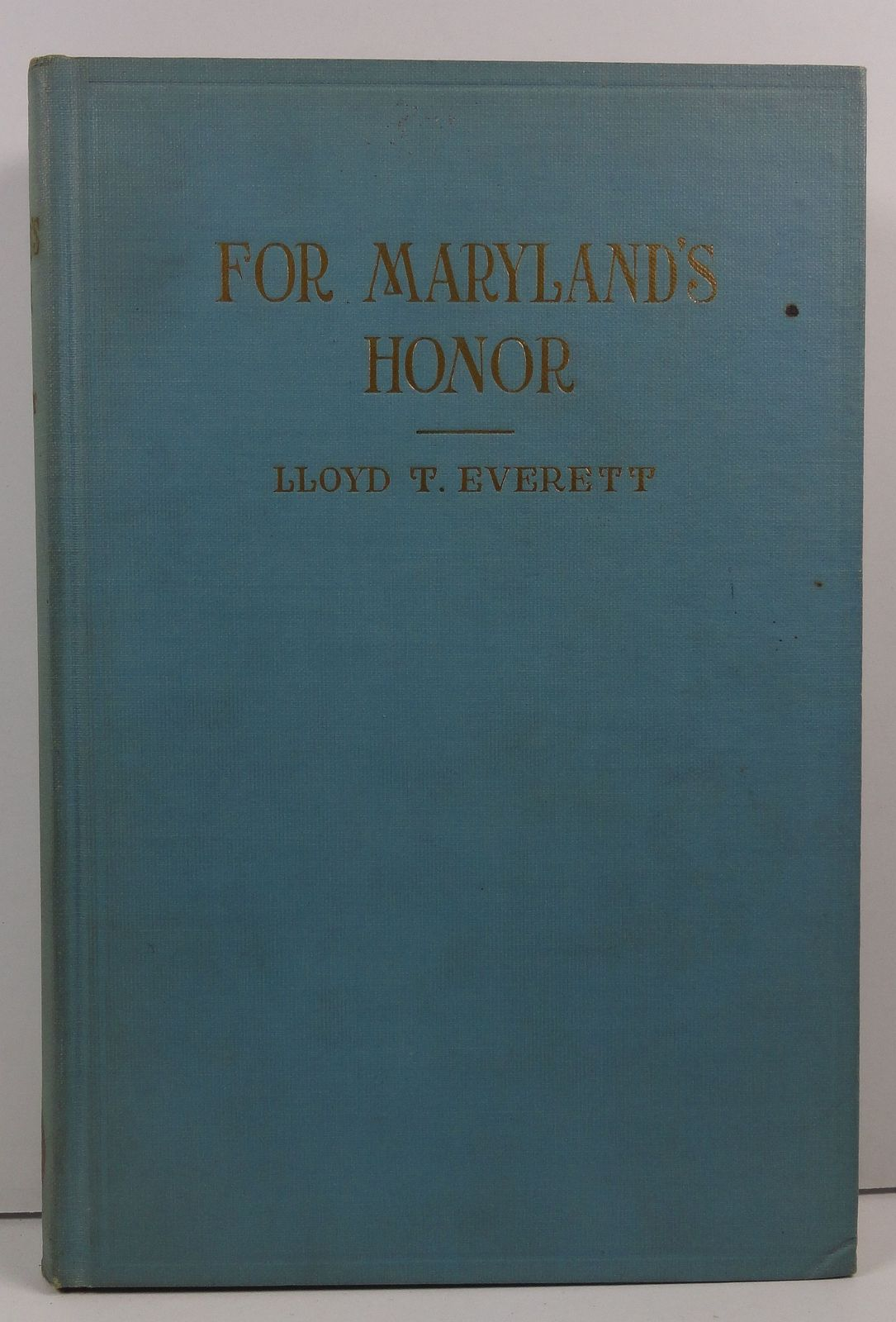 For Maryland's Honor Lloyd T. Everett 1922 Christopher Pub