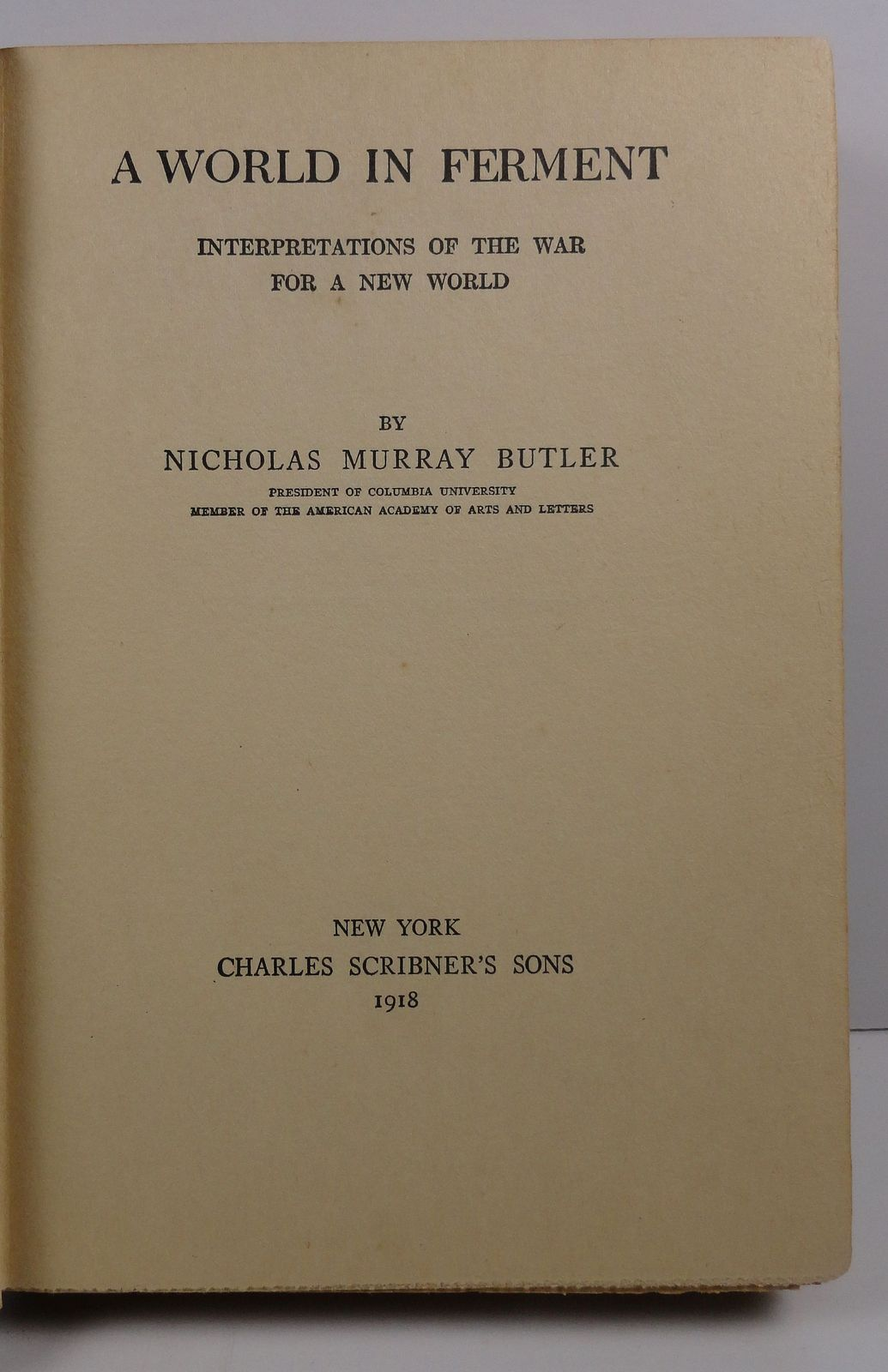 A World in Ferment by Nicholas Murray Butler 1918