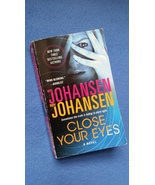 Close Your Eyes by Iris Johansen and Roy Johansen used paperback book novel - $3.50