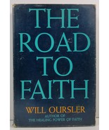 The Road to Faith by Will Oursler 1960 HC/DJ - $4.99
