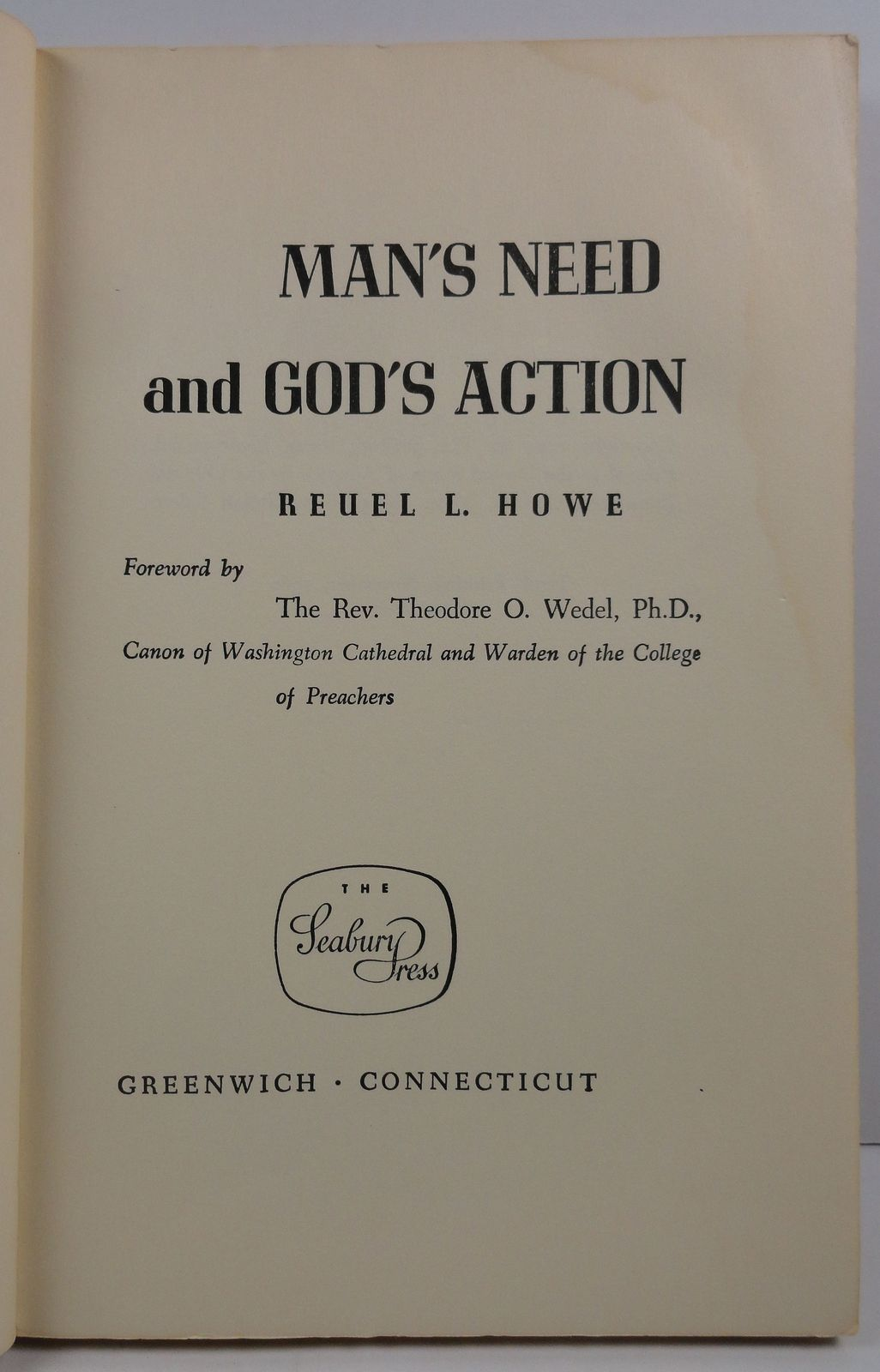 Man's Need and God's Action by Reuel L. Howe 1960 Seabury