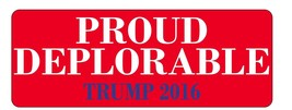 Proud Deplorable 2016 Republican 3x8 Trump Magnet Decal - $6.99