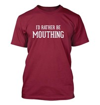 I'd Rather Be MOUTHING - Men's Adult Short Sleeve T-Shirt - £19.20 GBP