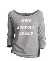 Thread Tank Mom Support Group Women's Slouchy 3/4 Sleeves Raglan Sweatshirt Spor - $24.99+