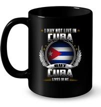 I May not live in Cuba Gift Coffee Mug - $13.99+