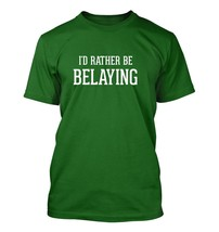 I'd Rather Be BELAYING - Men's Adult Short Sleeve T-Shirt - $24.97