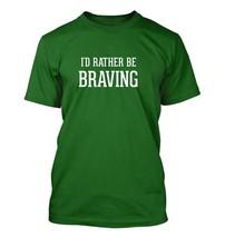 I'd Rather Be BRAVING - Men's Adult Short Sleeve T-Shirt - $24.97