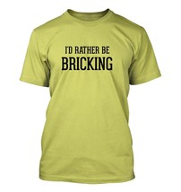 I'd Rather Be BRICKING - Men's Adult Short Sleeve T-Shirt - $24.97