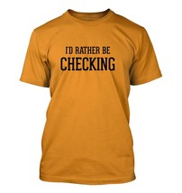 I'd Rather Be CHECKING - Men's Adult Short Sleeve T-Shirt - $24.97