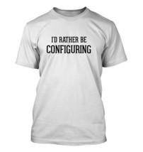 I'd Rather Be Configuring - Men's Adult Short Sleeve T-Shirt - $24.97