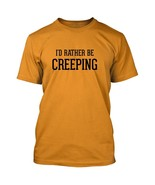 I'd Rather Be CREEPING - Men's Adult Short Sleeve T-Shirt - $24.97