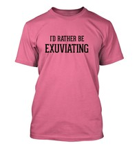 I'd Rather Be Exuviating - Men's Adult Short Sleeve T-Shirt - $24.97