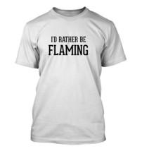 I'd Rather Be FLAMING - Men's Adult Short Sleeve T-Shirt - $24.97