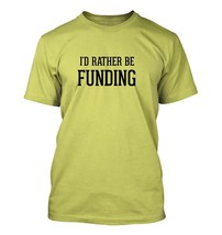 I'd Rather Be FUNDING - Men's Adult Short Sleeve T-Shirt - $24.97