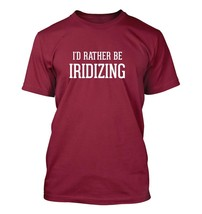 I'd Rather Be Iridizing - Men's Adult Short Sleeve T-Shirt - $24.97