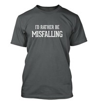 I'd Rather Be Misfalling - Men's Adult Short Sleeve T-Shirt - $24.97
