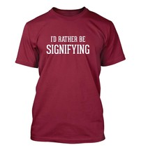 I'd Rather Be Signifying - Men's Adult Short Sleeve T-Shirt - $24.97