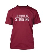 I'd Rather Be STORYING - Men's Adult Short Sleeve T-Shirt - $24.97