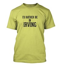 I'd Rather Be In IRVING - Men's Adult Short Sleeve T-Shirt - $24.97