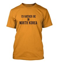 I'd Rather Be In North Korea - Men's Adult Short Sleeve T-Shirt - $24.97