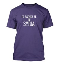 I'd Rather Be In SYRIA - Men's Adult Short Sleeve T-Shirt - $24.97