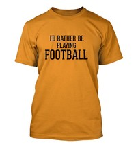 I'd Rather Be Playing FOOTBALL - Men's Adult Short Sleeve T-Shirt - $24.97
