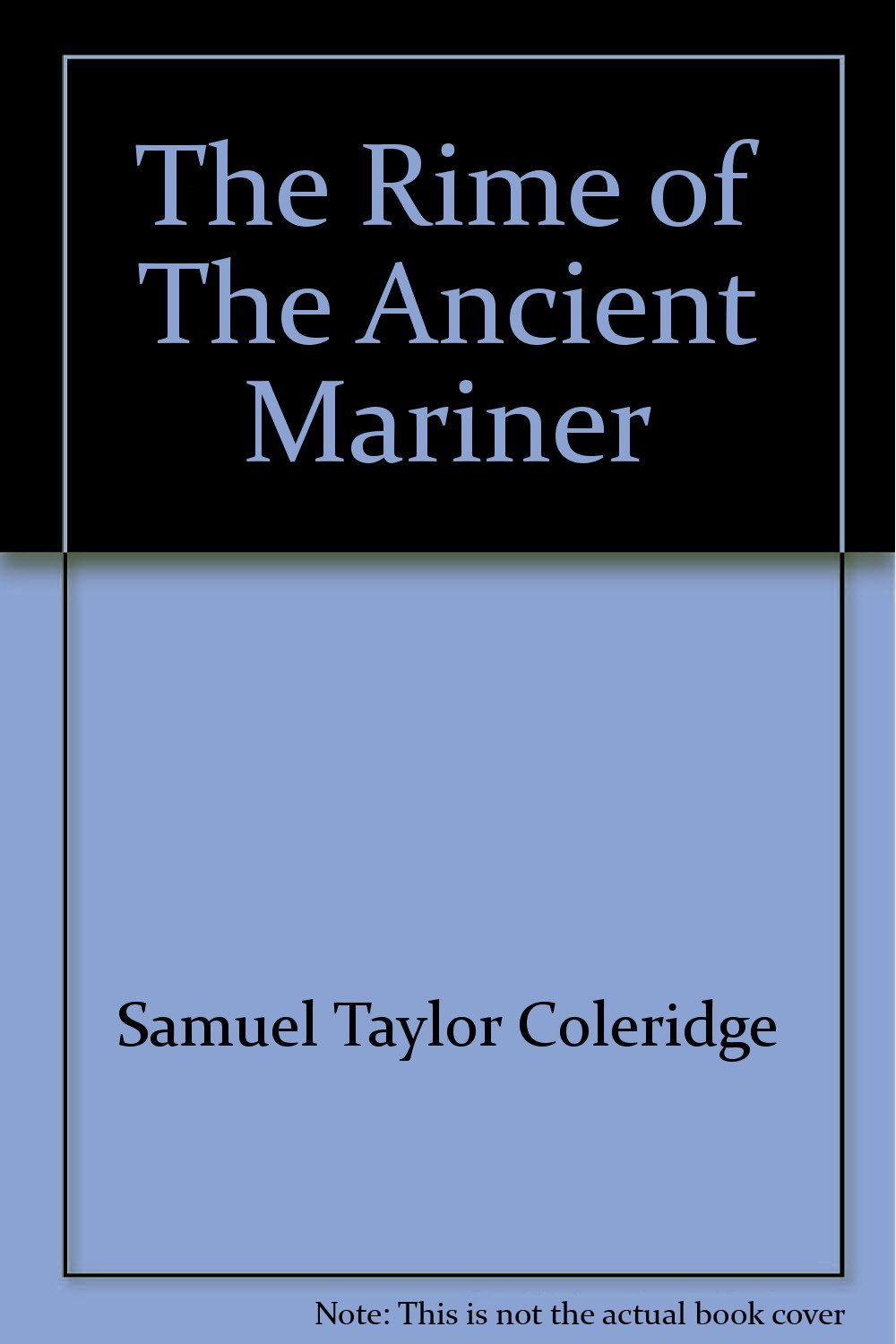 The Rime of The Ancient Mariner [Hardcover] [Jan 01, 1977] Samuel Taylor Cole...
