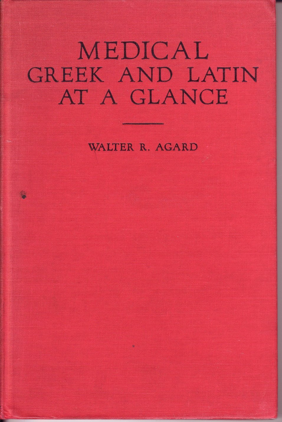 Medical Greek and Latin At A Glance [Hardcover] [Jan 01, 1951]